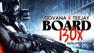 Govana x TeeJay - Board Box [Non Smile Riddim] March 2016