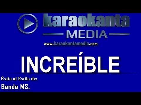 Karaokanta - Banda MS - Increíble