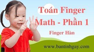 TOÁN THÔNG MINH FINGER MATH DÀNH CHO TRẺ TỪ 3 TUỔI - PHẦN 1