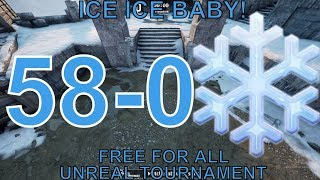 Unreal Tournament 2018 (58-0) | ICE, ICE, BABY! Free for All