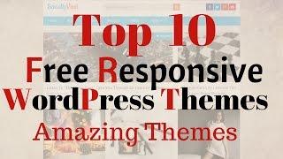 Top 10 Best Free Responsive WordPress Themes | Amazing Themes