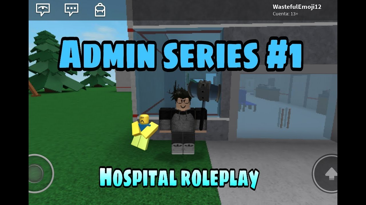 Roblox Hospital Roleplay Admin Series 1 Youtube