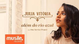 Julia Vitoria - Além do Rio Azul (Ao Vivo)