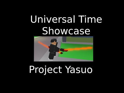 Universal Time showcase Project Yasuo