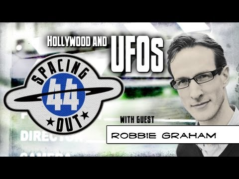 Hollywood and UFOs - Spacing Out! Ep. 44