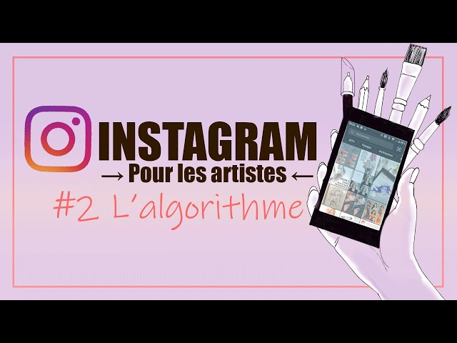 L'algorithme d'Instagram et son fonctionnement - INSTAGRAM pour les artistes 2021