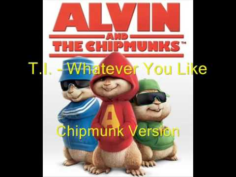 TI  Whatever You Like Chipmunk Versi, Normal Speed