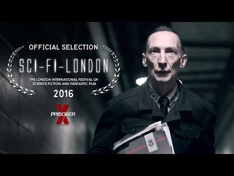 PRISONER X | OFFICIAL SELECTION| SCI-FI-LONDON 2016 | Trailer