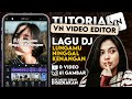 Tutorial Edit  Vn Lagu Dj Lungamu Ninggal Kenang Transisi Vn Tutorial Vn Sesuai Beat Musik  Mp3 - Mp4 Download