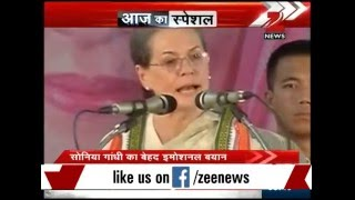 Sonia Gandhi gets emotional on being targeted by PM Modi