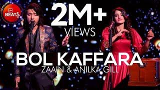 BOL Kaffara Kya Hoga | Anilka Gill & Zaain | BOL Beats Season 1 | Music