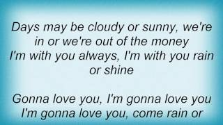 Rufus Wainwright - Come Rain Or Come Shine Lyrics