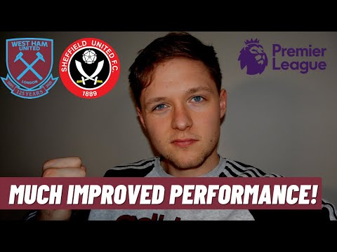 West Ham 3-0 Sheffield United | Much Improved Performance! | Post-Match Reaction
