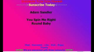 Adam Sandler  - You Spin Me Right  Round Baby