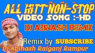 Santali All Hitt Song  Non-stop  HD//Mix By Dj Abinash Raiganj Rampur Uttar Dinajpur