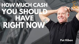How Much Money You Should Have Right Now with Pat Hiban