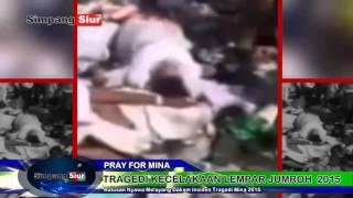 Pray For Mina Detik Detik Tragedi Mina 2015 Kecelakaan Lempar Jumroh