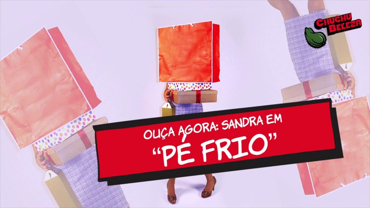 Sandra - Pé Frio