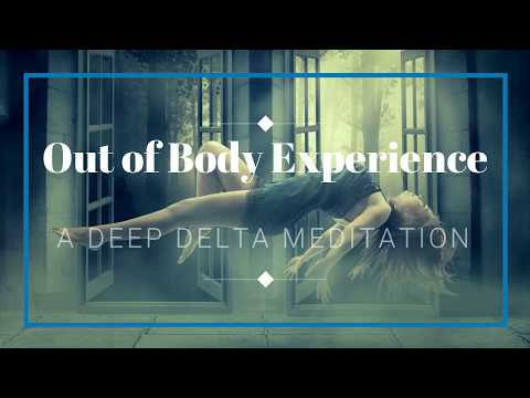 EXTRAORDINARY: Out of Body Experience | Very Deep Delta Meditation | Astral | Isochronic | Binaural
