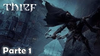 Thief Walkthrough Parte 1 - Español (Gameplay Let