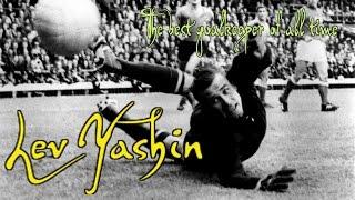 Lev Yashin - The best goalkeeper of all time ~ Лев Яшин ~ Лучший вратарь всех времен