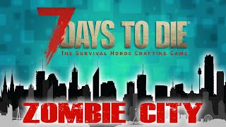 MINIMUM WAGE JOBS IN THE APOCALYPSE (7 Days To Die - Zombie City)(Ep.20)
