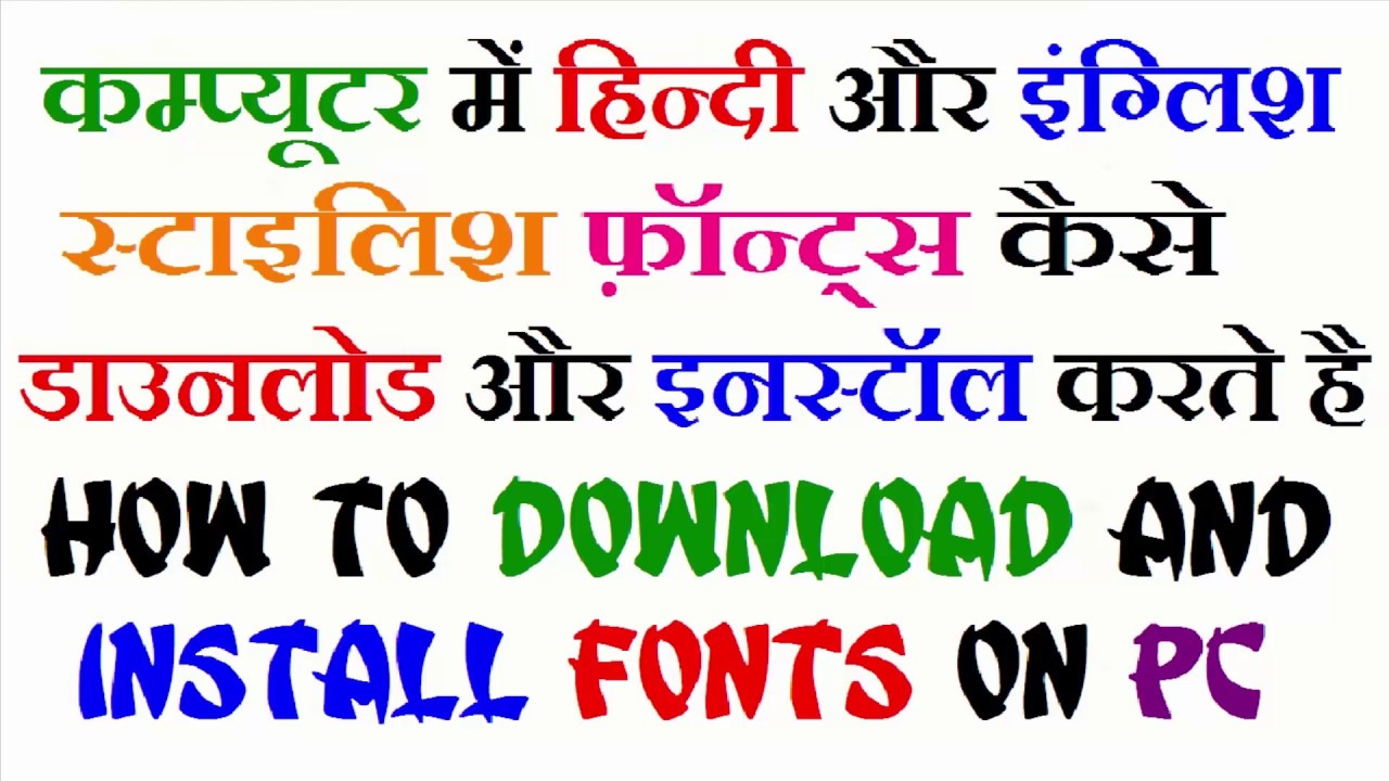 How To Download And Install Hindi English Stylish Fonts On Pc