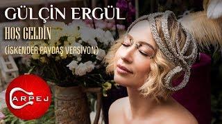 Gülçin Ergül  Hoş Geldin (İskender Paydaş Versiyon) (Official Audio) Resimi