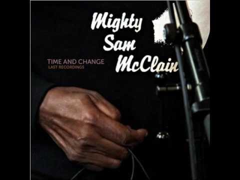Mighty Sam McClain  -  Here I Come Again