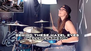 Kelly Clarkson - Behind These Hazel Eyes - Drum Cover