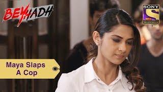 Your Favorite Character | Maya Slaps A Cop For Arjun | Beyhadh