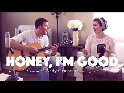 Honey, I'm Good By Andy Grammer (cover By Jessica Allossery & David Blair)