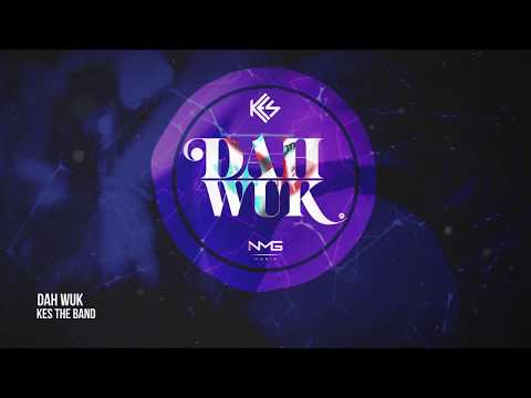Kes The Band - Dah Wuk (Official Audio) | Soca 2019