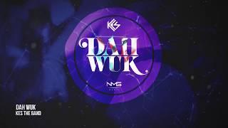 Kes The Band Dah Wuk Official Audio Soca 2019