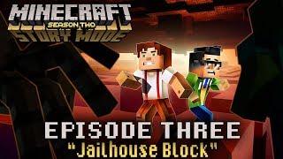 "Minecraft: Story Mode (Season Two) - Let's Play - Episode 3: ""Jailhouse Block"" (FULL EPISODE)"