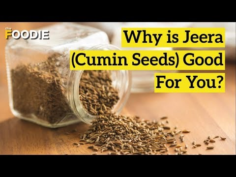 Why Is Jeera Good For You? | Health Benefits of Cumin Seeds | The Foodie