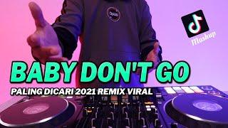 DJ BABY DON\x27T GO REMIX TIK TOK VIRAL 2021