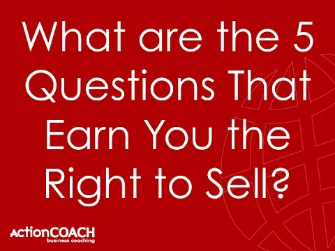 The 5 Questions that Earn You the Right to Sell