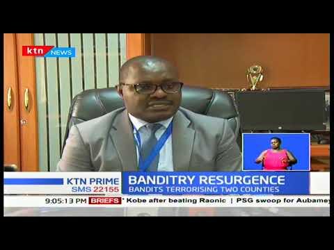 Banditry Resurgence: Tension high in Samburu & Turkana after criminals attacked & Killed 3