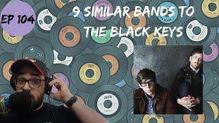 Let's Explore 9 Similar Bands to The Black Keys