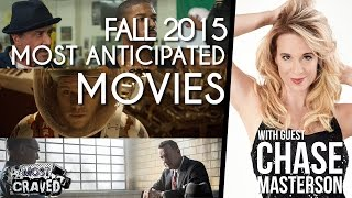 Most Craved (Ep. 67) with CHASE MASTERSON - Most Anticipated Movies Fall 2015