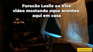 FURACÃO LESLIE  EM PORTUGAL AO VIVO 2018 VIDEO( LESLIE HURRICANE)