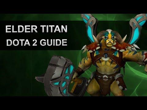 видео: dota 2 гайд по elder titan