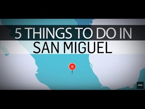 5 Things to do in San Miguel | Travel + Leisure