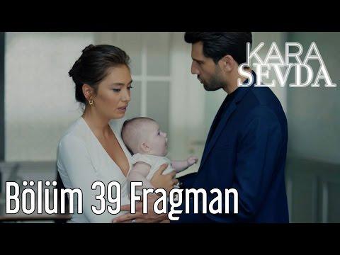 Kara Sevda 39. Bölüm Fragman