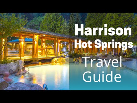 Harrison Hot Springs travel guide: The weekend getaway
