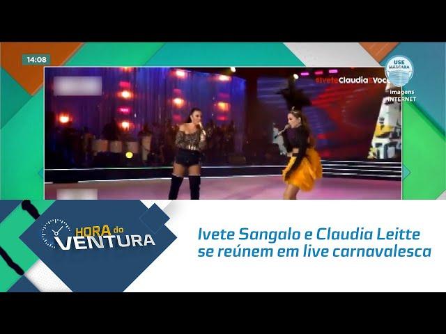 Ivete Sangalo e Claudia Leitte se reúnem em live carnavalesca 'O Trio'