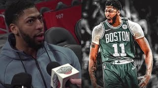 Anthony Davis NOW Willing To Play For The Boston Celtics!!!