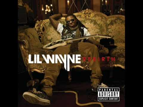 lil wayne- get a life rebirth 2009