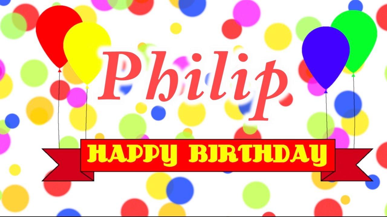 happy birthday phillip Happy Birthday Philip Song   YouTube happy birthday phillip